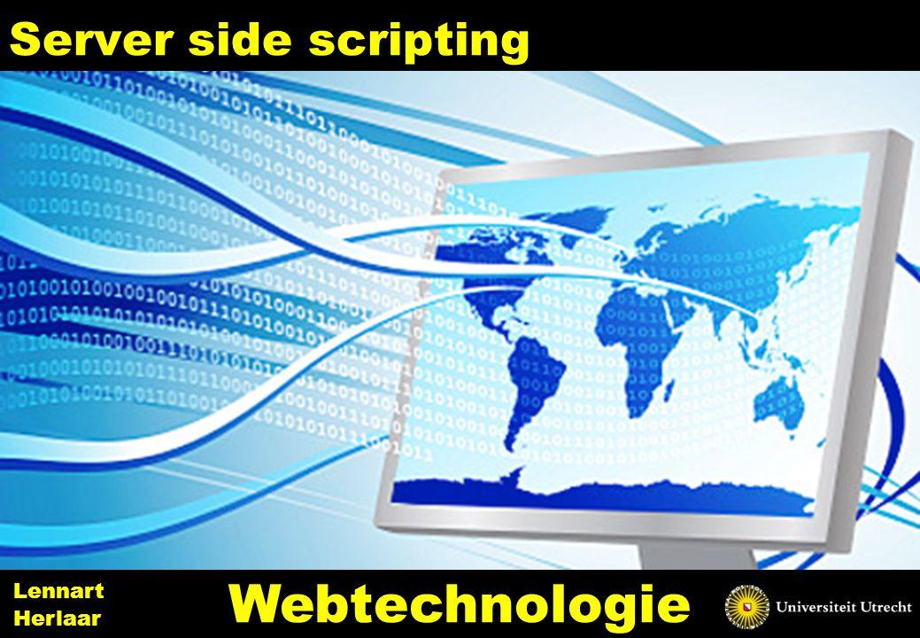Server side scripting 10 Webtechnologie Lennart Herlaar