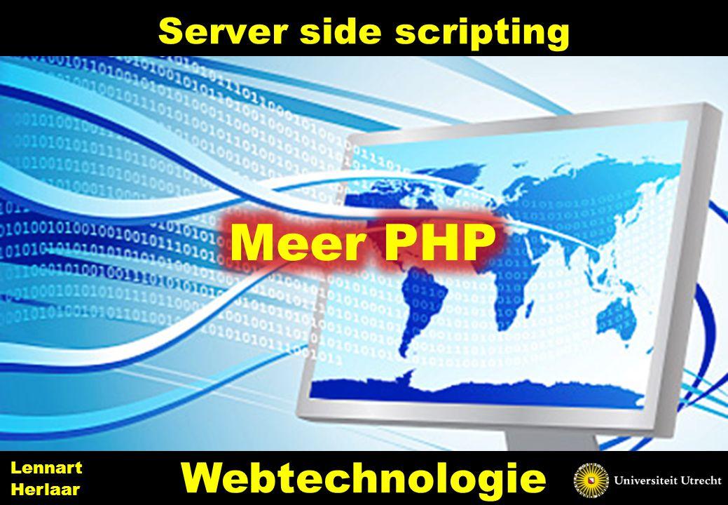 Server side scripting 22 Webtechnologie Lennart Herlaar