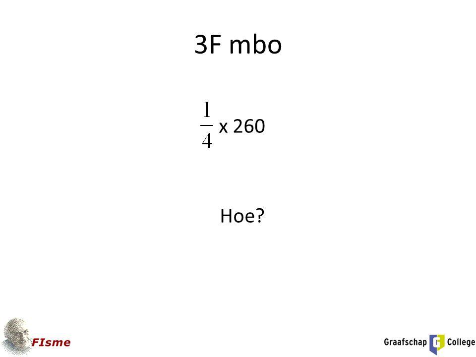 3F mbo x 260 Hoe?