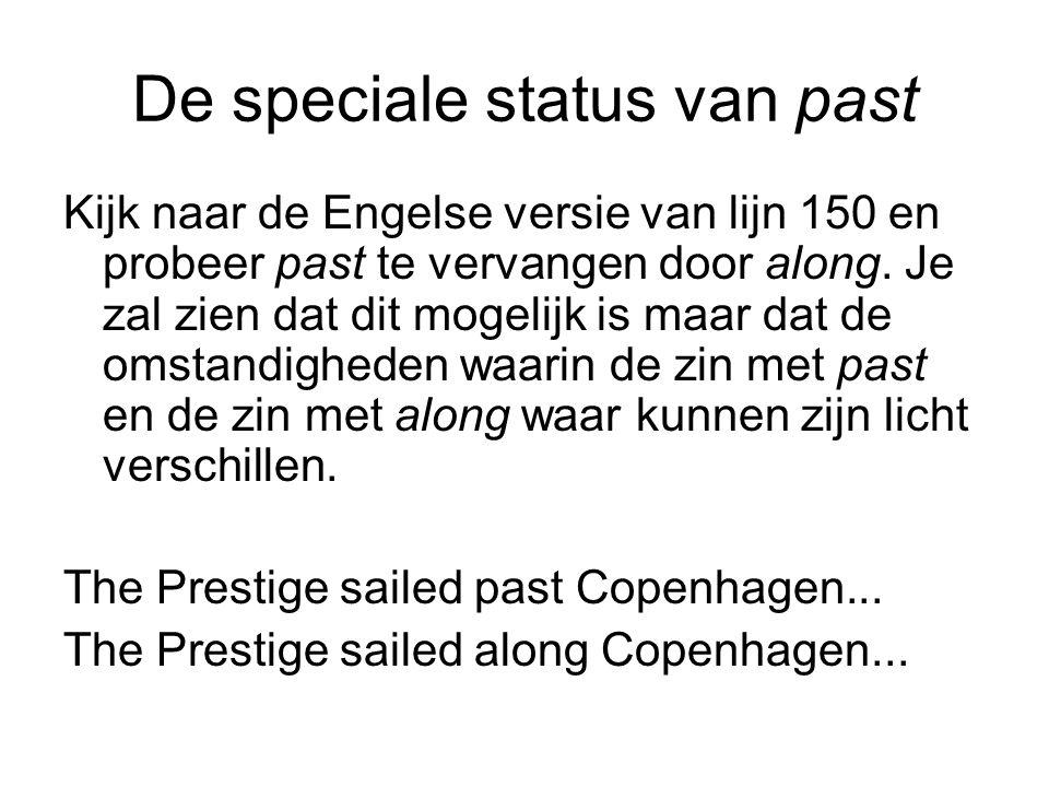 De speciale status van past Kijk naar de Engelse versie van lijn 150 en probeer past te vervangen door along.