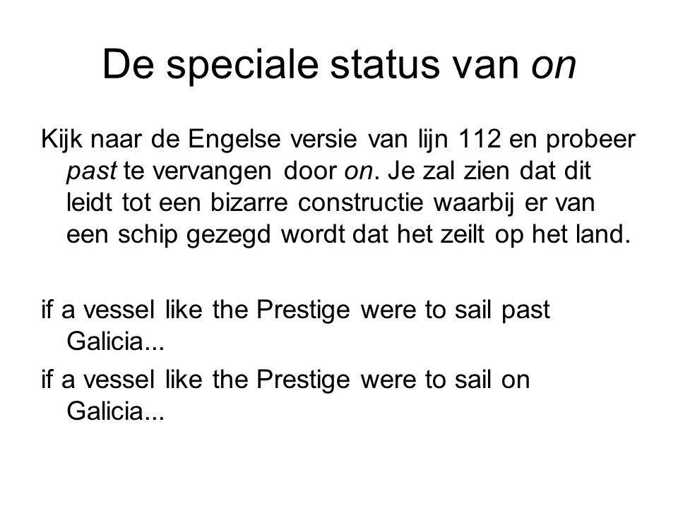 De speciale status van on Kijk naar de Engelse versie van lijn 112 en probeer past te vervangen door on.