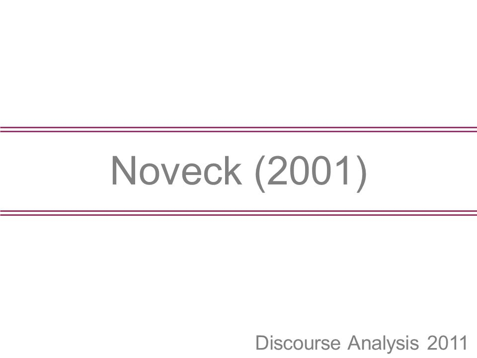 Discourse Analysis 2011 Noveck (2001)