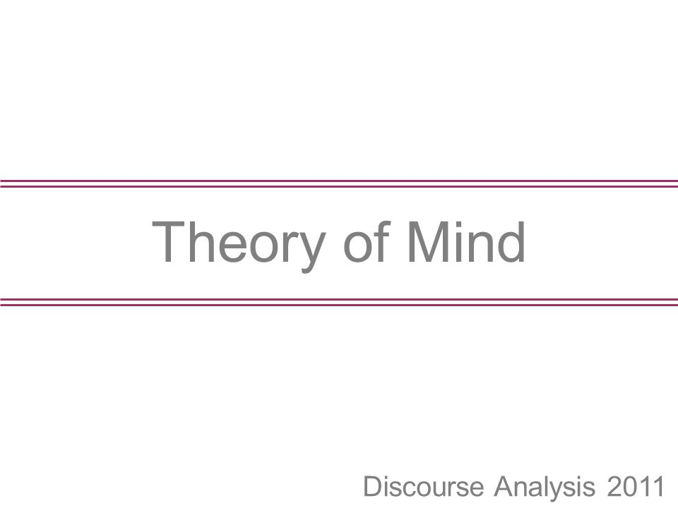 Discourse Analysis 2011 Theory of Mind