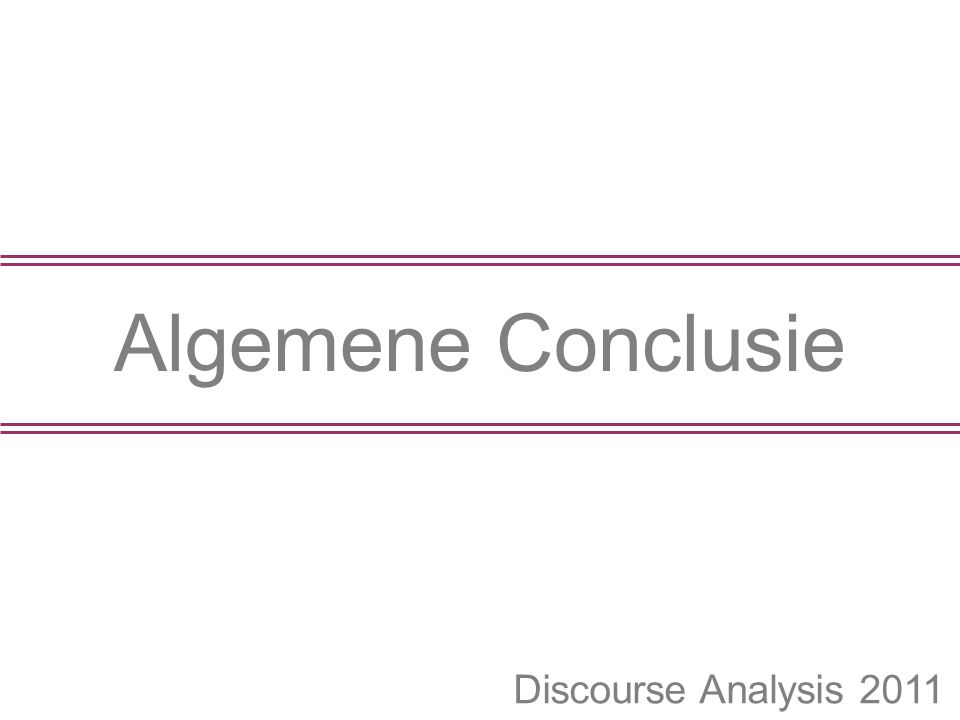 Discourse Analysis 2011 Algemene Conclusie