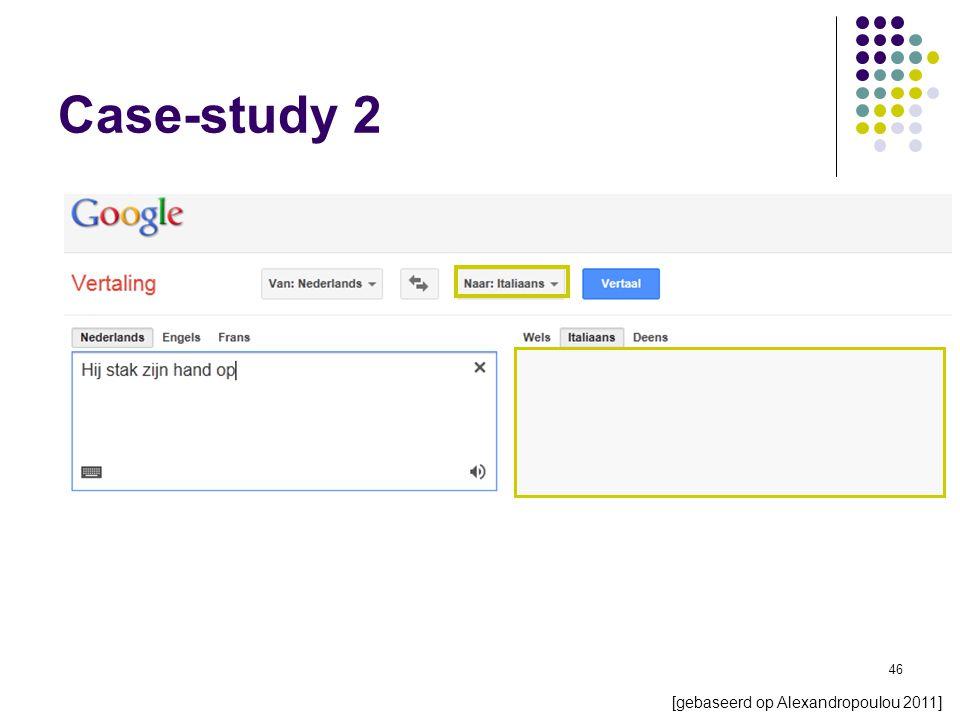 46 Case-study 2 [gebaseerd op Alexandropoulou 2011]