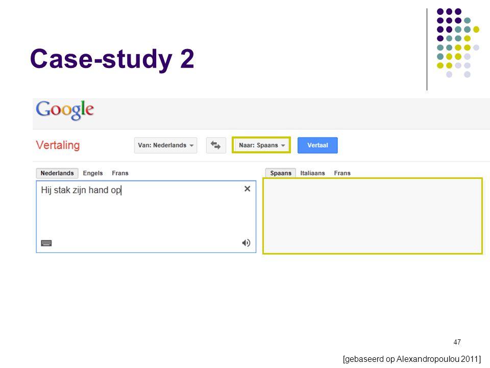 47 Case-study 2 [gebaseerd op Alexandropoulou 2011]