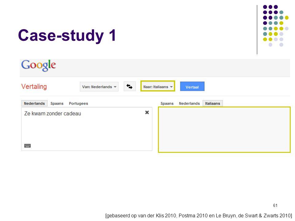 61 Case-study 1 [gebaseerd op van der Klis 2010, Postma 2010 en Le Bruyn, de Swart & Zwarts 2010]
