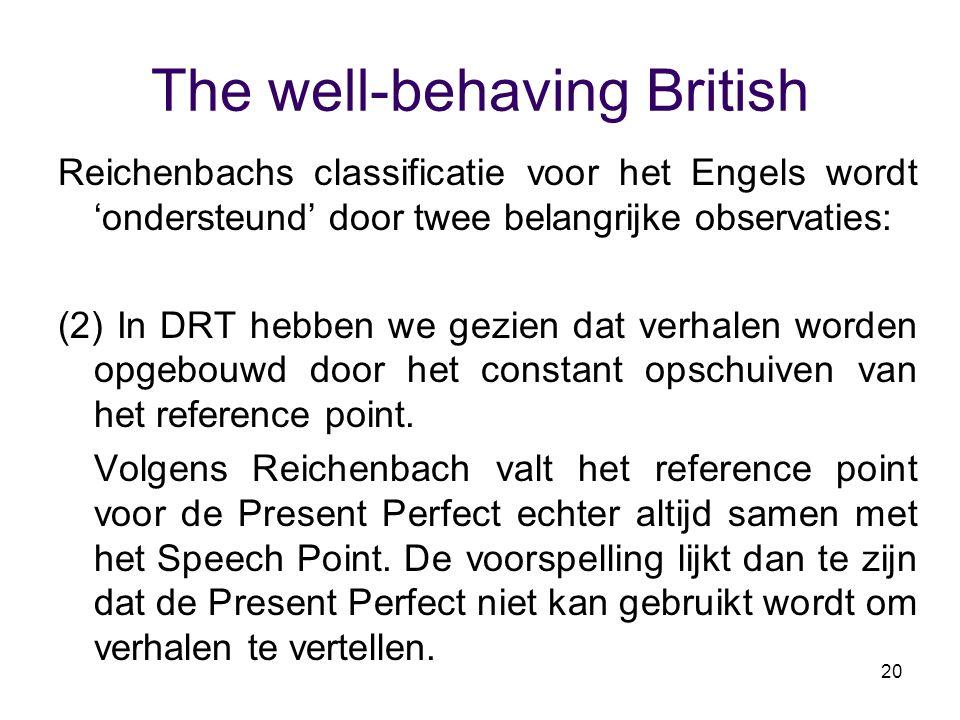 20 The well-behaving British Reichenbachs classificatie voor het Engels wordt 'ondersteund' door twee belangrijke observaties: (2) In DRT hebben we ge