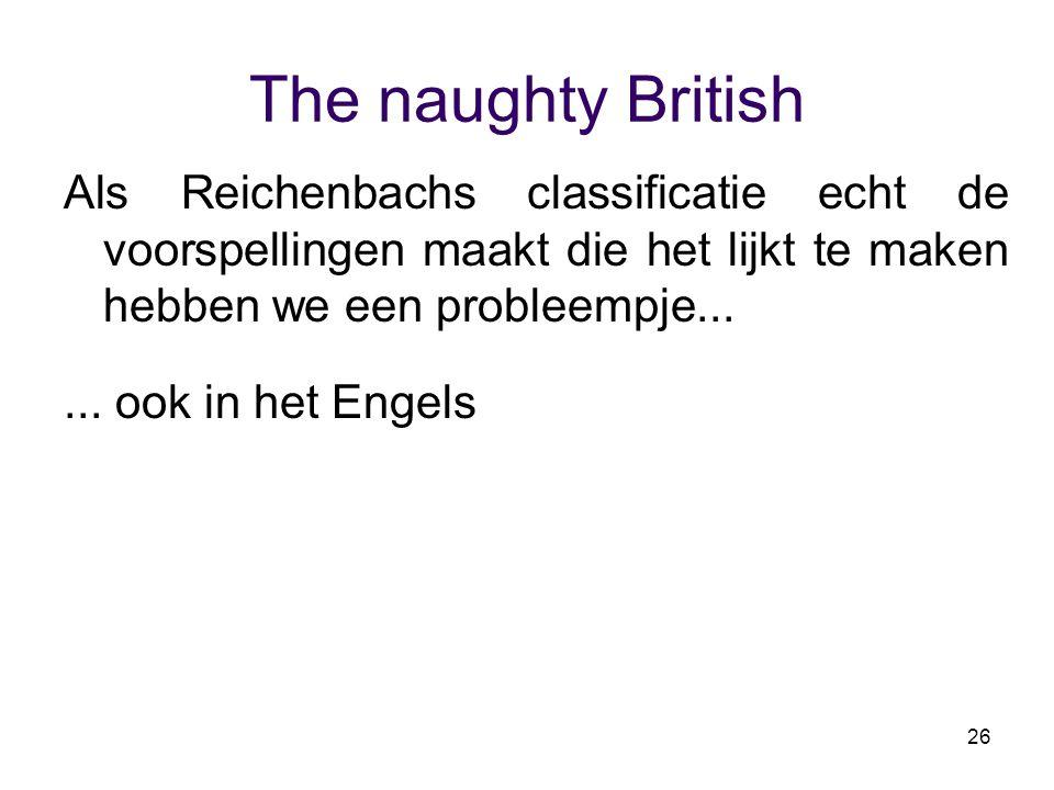 26 The naughty British Als Reichenbachs classificatie echt de voorspellingen maakt die het lijkt te maken hebben we een probleempje...... ook in het E