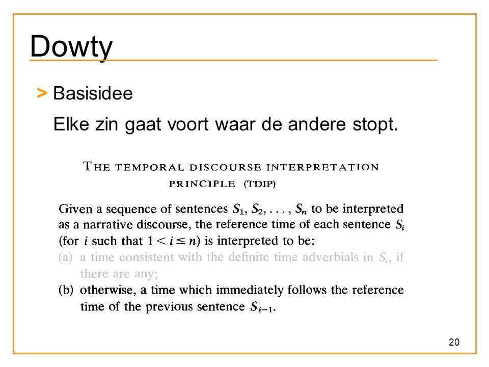 20 Dowty > Basisidee Elke zin gaat voort waar de andere stopt.