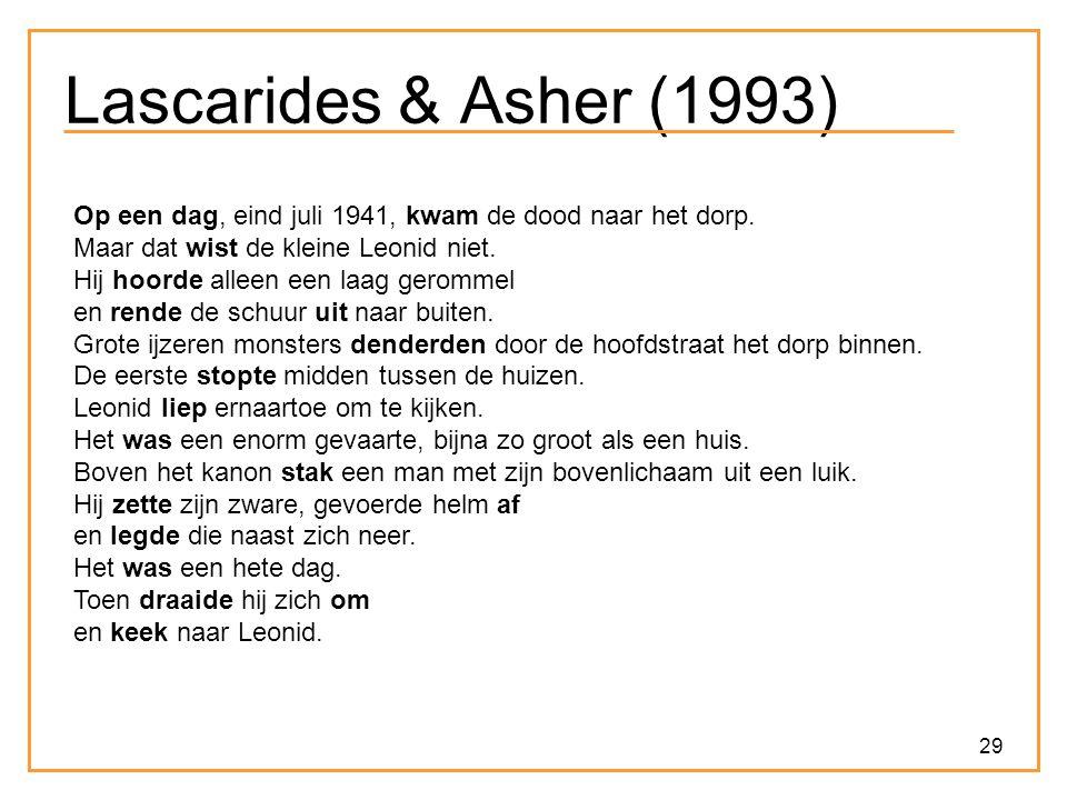 29 Lascarides & Asher (1993) Op een dag, eind juli 1941, kwam de dood naar het dorp.