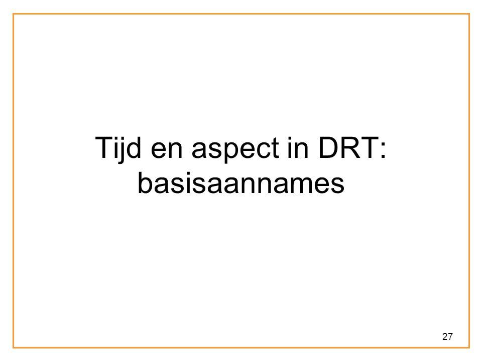27 Tijd en aspect in DRT: basisaannames