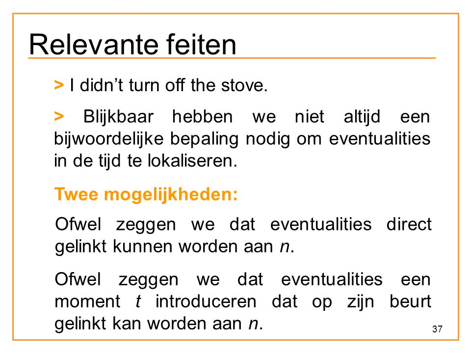 37 Relevante feiten > I didn't turn off the stove.