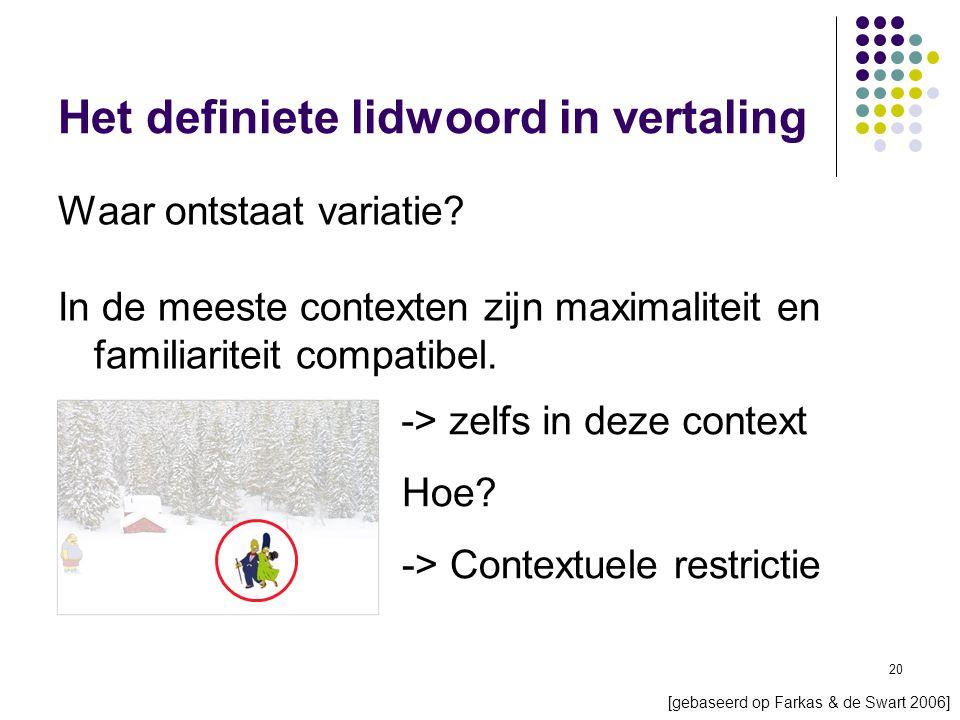 20 Het definiete lidwoord in vertaling Waar ontstaat variatie.
