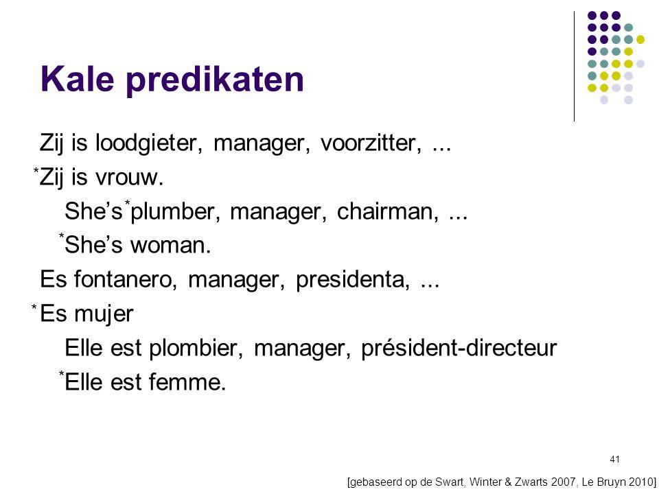 41 Kale predikaten Zij is loodgieter, manager, voorzitter,...