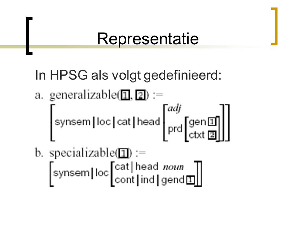 Representatie Om problemen als incorrecte unificatie bij generalisatie te voorkomen twee nieuwe features: gen en ctxt ctext is de opslag voor contekst