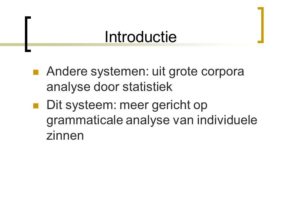 Introductie Mensen begrijpen onbekende woorden Veel NLP systemen gaan uit van een gecompleteerd lexicon Gaan veelal uit van 'general concept learning' Besproken HPSG systeem richt zich op extractie van linguïstische eigenschappen