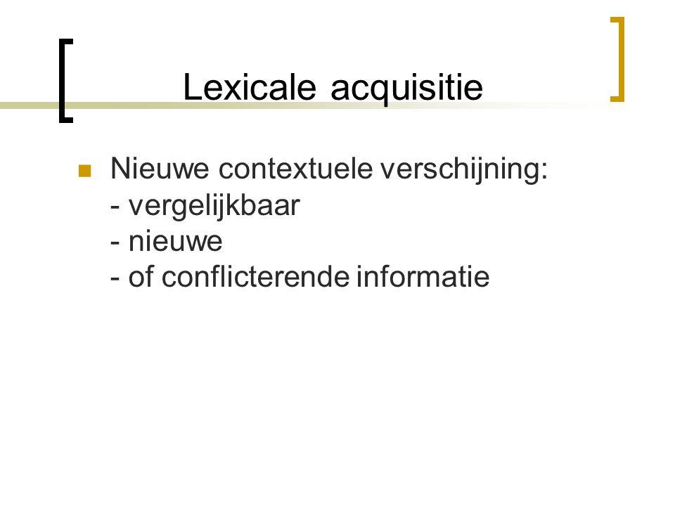 Doelstellingen iii Mogelijkheid tot domein-onafhankelijke inferentie en lexicon updates Lexiconschrijver moet kunnen aangeven, welke informatie nog mogelijk te reviseren is