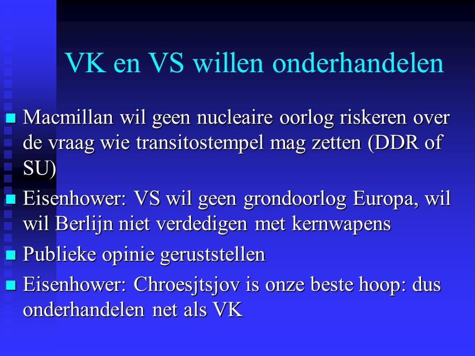 VK en VS willen onderhandelen Macmillan wil geen nucleaire oorlog riskeren over de vraag wie transitostempel mag zetten (DDR of SU) Macmillan wil geen