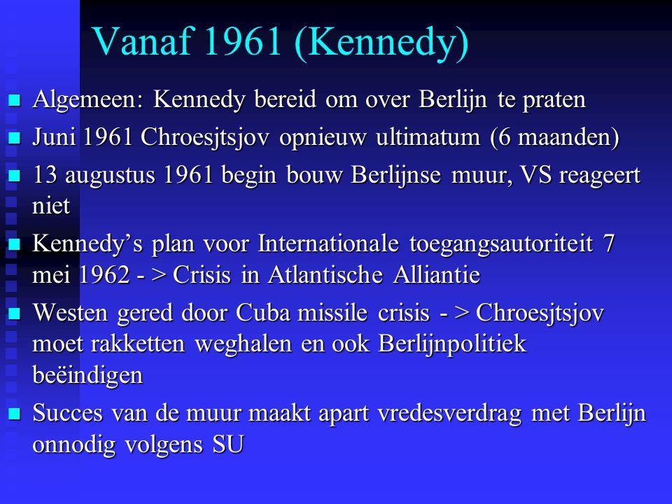 Vanaf 1961 (Kennedy) Algemeen: Kennedy bereid om over Berlijn te praten Algemeen: Kennedy bereid om over Berlijn te praten Juni 1961 Chroesjtsjov opni
