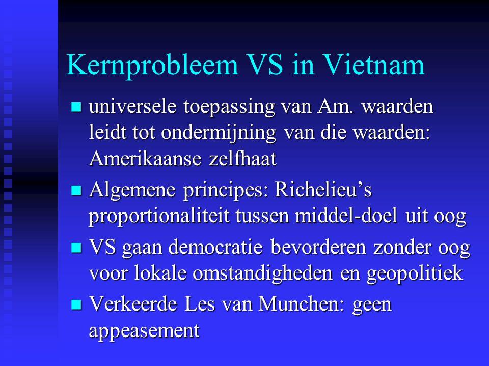 Kernprobleem VS in Vietnam universele toepassing van Am. waarden leidt tot ondermijning van die waarden: Amerikaanse zelfhaat universele toepassing va