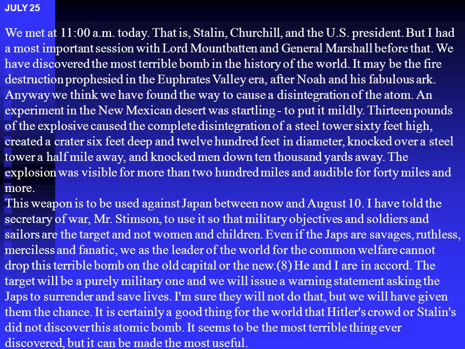 JULY 25 We met at 11:00 a.m.today. That is, Stalin, Churchill, and the U.S.