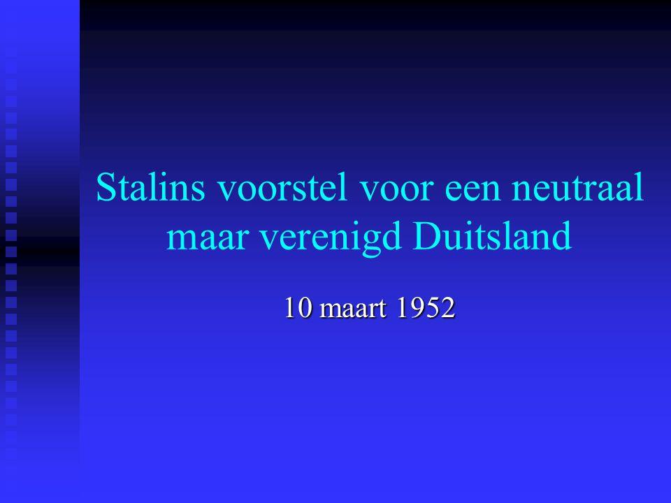 Stalins voorstel voor een neutraal maar verenigd Duitsland 10 maart 1952