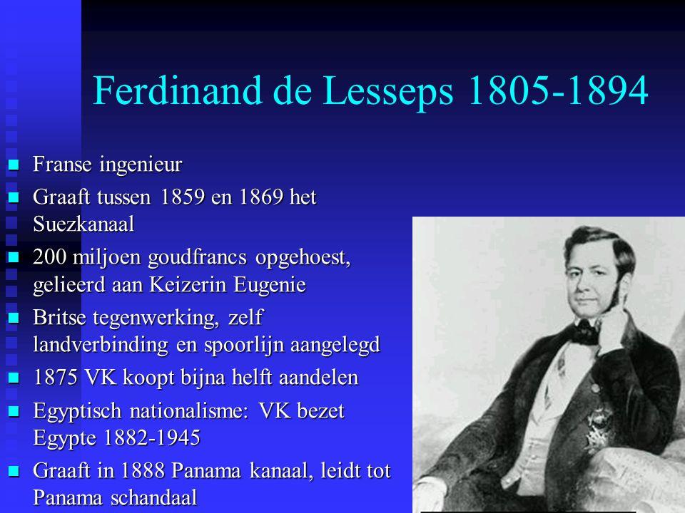 Ferdinand de Lesseps 1805-1894 Franse ingenieur Franse ingenieur Graaft tussen 1859 en 1869 het Suezkanaal Graaft tussen 1859 en 1869 het Suezkanaal 2