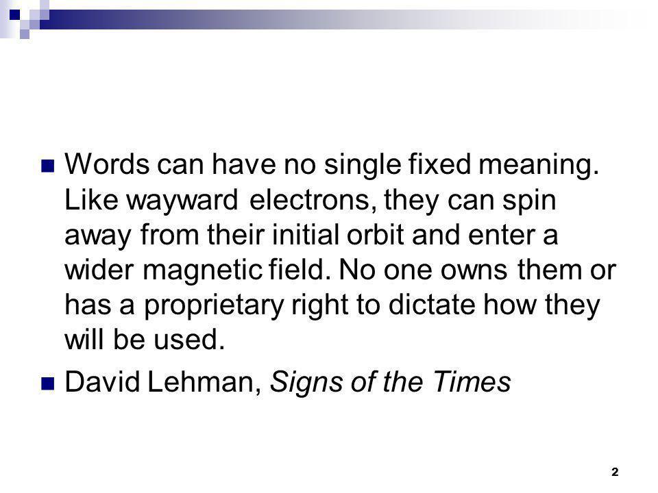 3 Mensen waren van mening dat een woord een 'echte' betekenis had, die bewaard moest blijven.