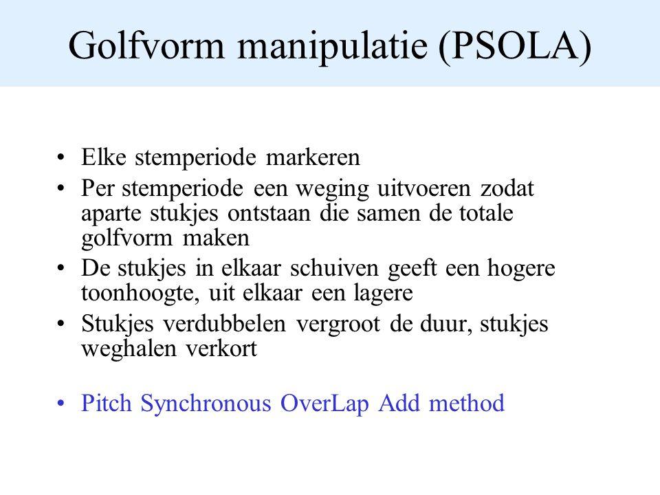 Golfvorm manipulatie (PSOLA) Elke stemperiode markeren Per stemperiode een weging uitvoeren zodat aparte stukjes ontstaan die samen de totale golfvorm