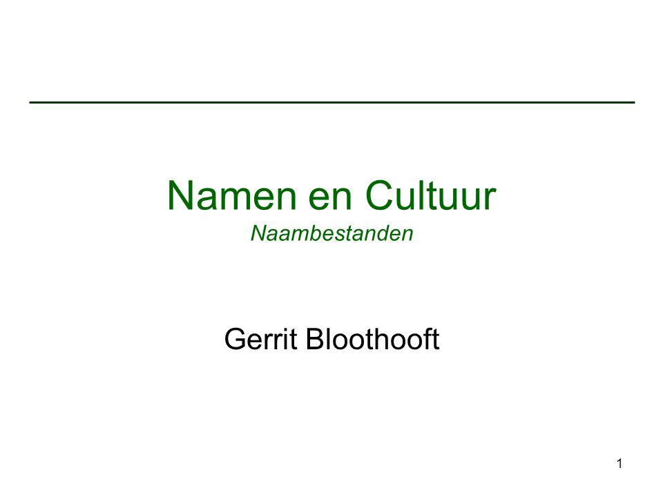 1 Namen en Cultuur Naambestanden Gerrit Bloothooft