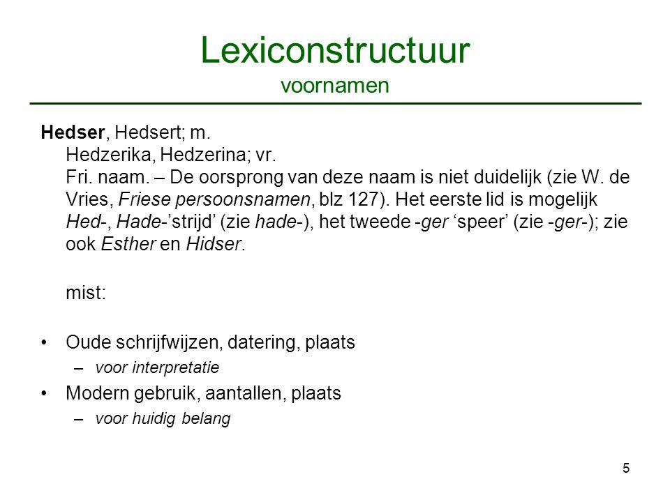 5 Lexiconstructuur voornamen Hedser, Hedsert; m. Hedzerika, Hedzerina; vr.