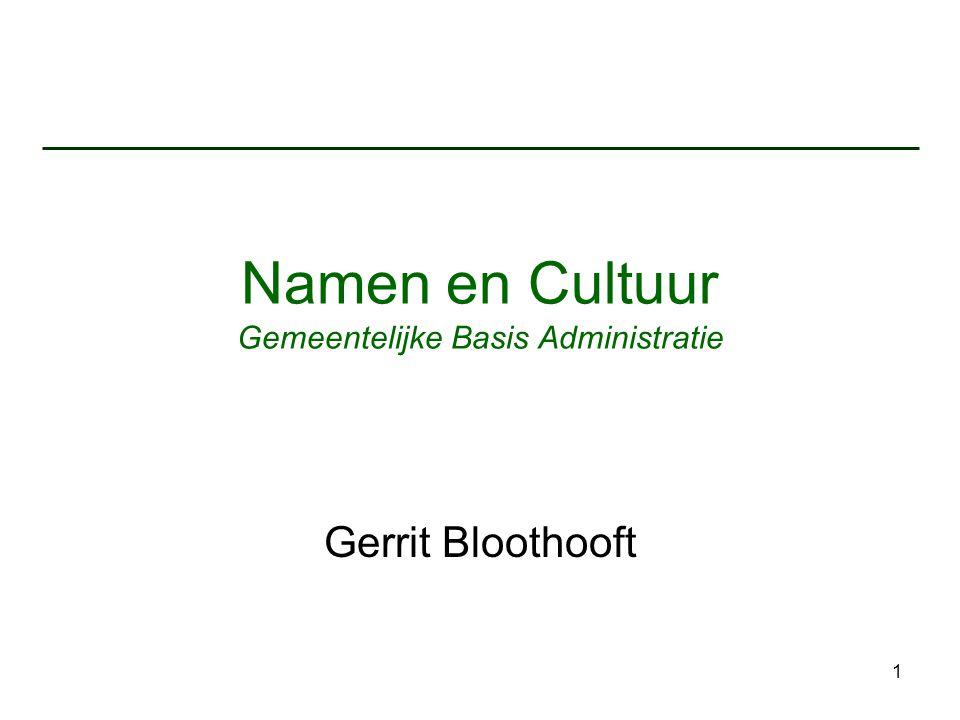 1 Namen en Cultuur Gemeentelijke Basis Administratie Gerrit Bloothooft