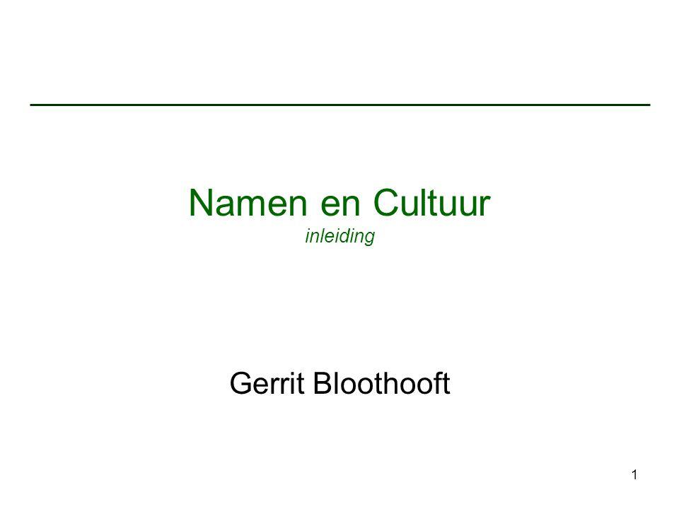 1 Namen en Cultuur inleiding Gerrit Bloothooft