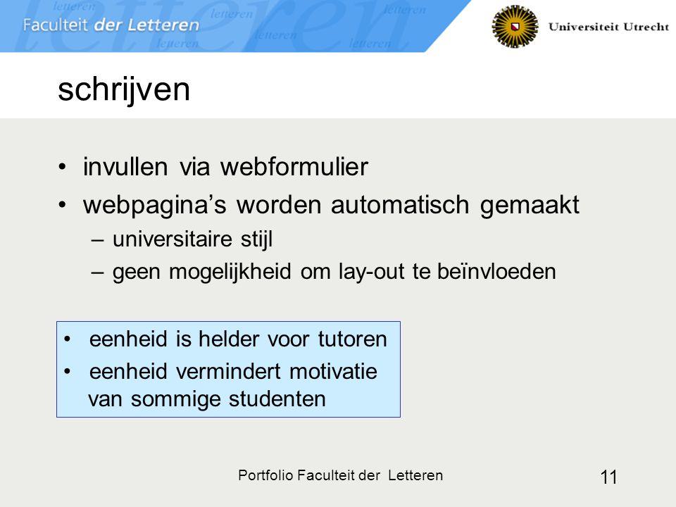 Portfolio Faculteit der Letteren 11 schrijven invullen via webformulier webpagina's worden automatisch gemaakt –universitaire stijl –geen mogelijkheid