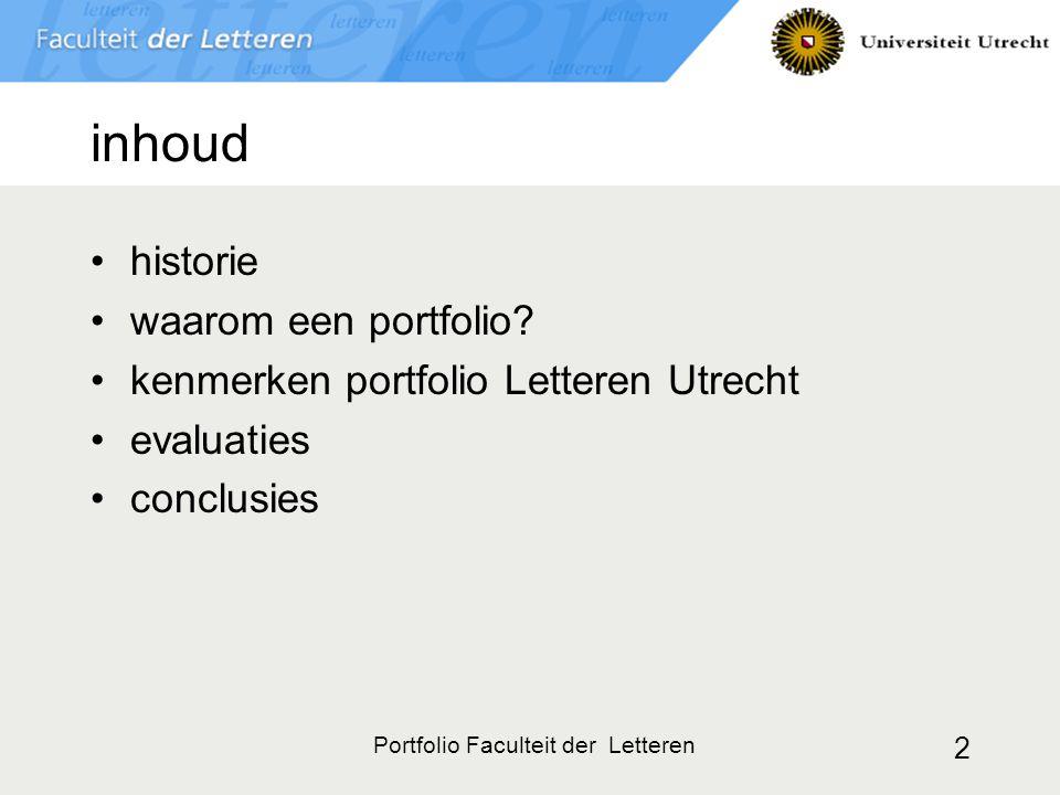 Portfolio Faculteit der Letteren 2 inhoud historie waarom een portfolio? kenmerken portfolio Letteren Utrecht evaluaties conclusies