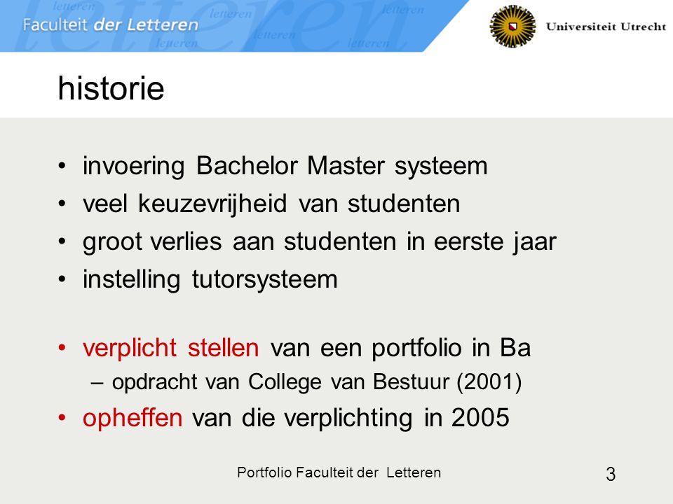 Portfolio Faculteit der Letteren 3 historie invoering Bachelor Master systeem veel keuzevrijheid van studenten groot verlies aan studenten in eerste j