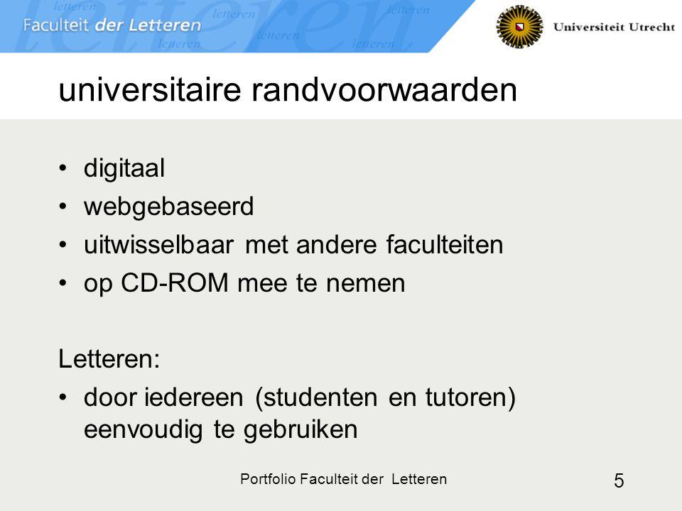 Portfolio Faculteit der Letteren 5 universitaire randvoorwaarden digitaal webgebaseerd uitwisselbaar met andere faculteiten op CD-ROM mee te nemen Let