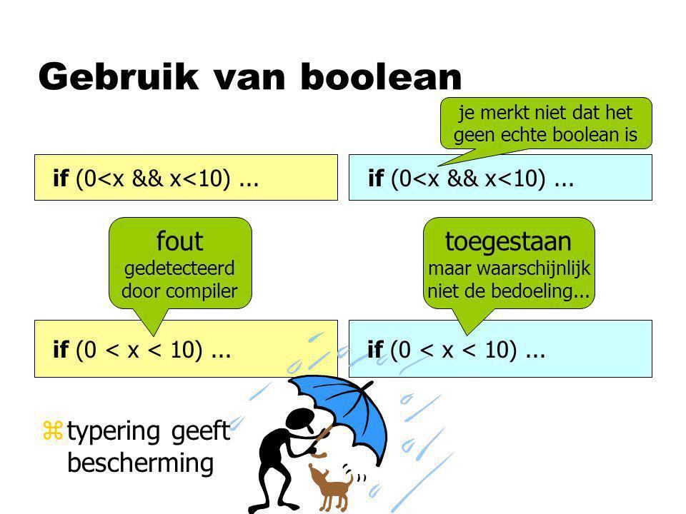 Gebruik van boolean if (0<x && x<10)... if (0 < x < 10)...