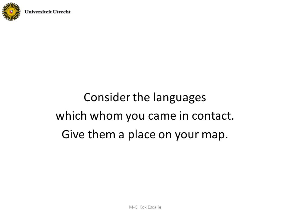 Consider the languages which whom you came in contact.