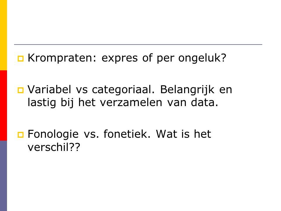  Krompraten: expres of per ongeluk.  Variabel vs categoriaal.