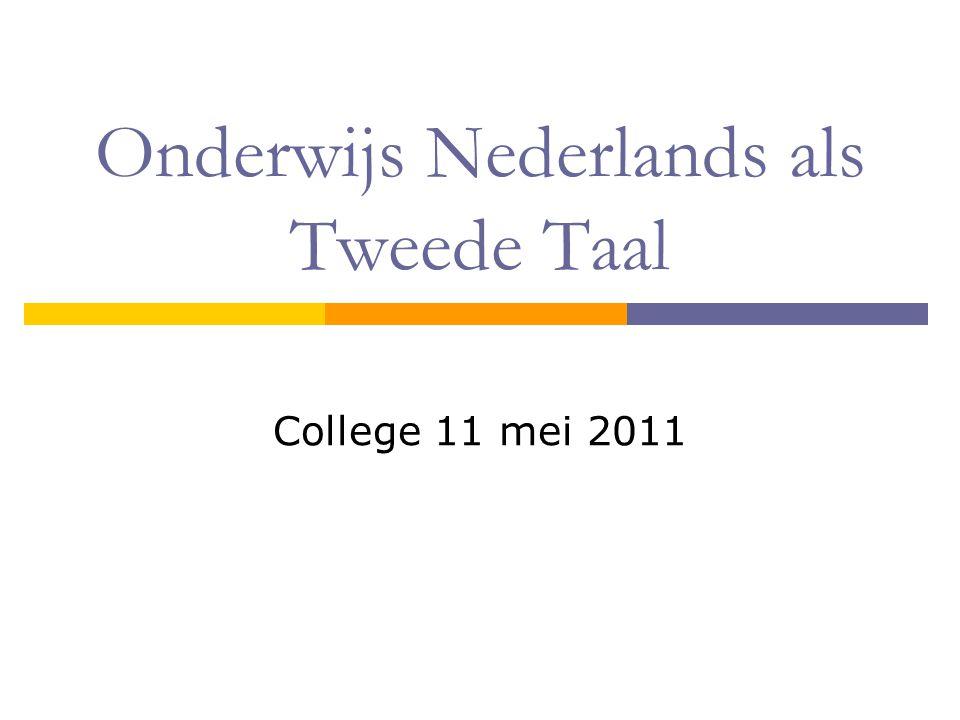 Onderwijs Nederlands als Tweede Taal College 11 mei 2011