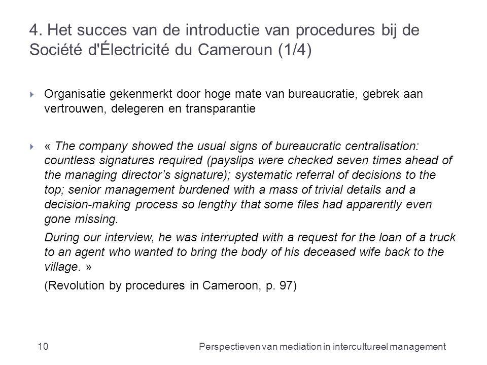 4. Het succes van de introductie van procedures bij de Société d'Électricité du Cameroun (1/4)  Organisatie gekenmerkt door hoge mate van bureaucrati
