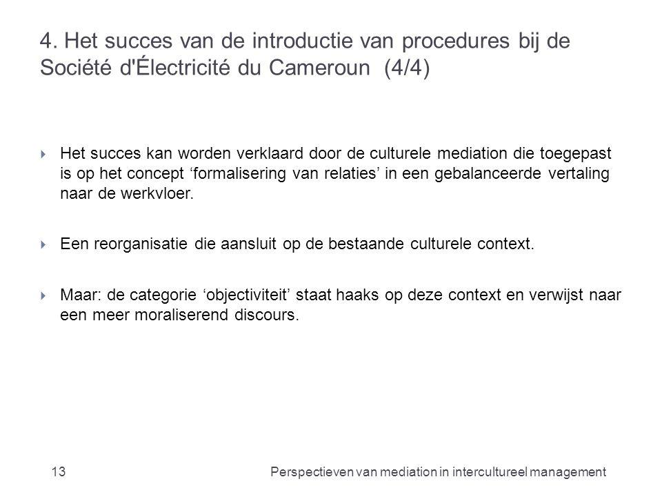 4. Het succes van de introductie van procedures bij de Société d'Électricité du Cameroun (4/4)  Het succes kan worden verklaard door de culturele med