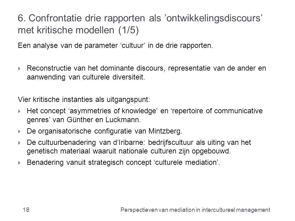 6. Confrontatie drie rapporten als 'ontwikkelingsdiscours' met kritische modellen (1/5) Een analyse van de parameter 'cultuur' in de drie rapporten. 
