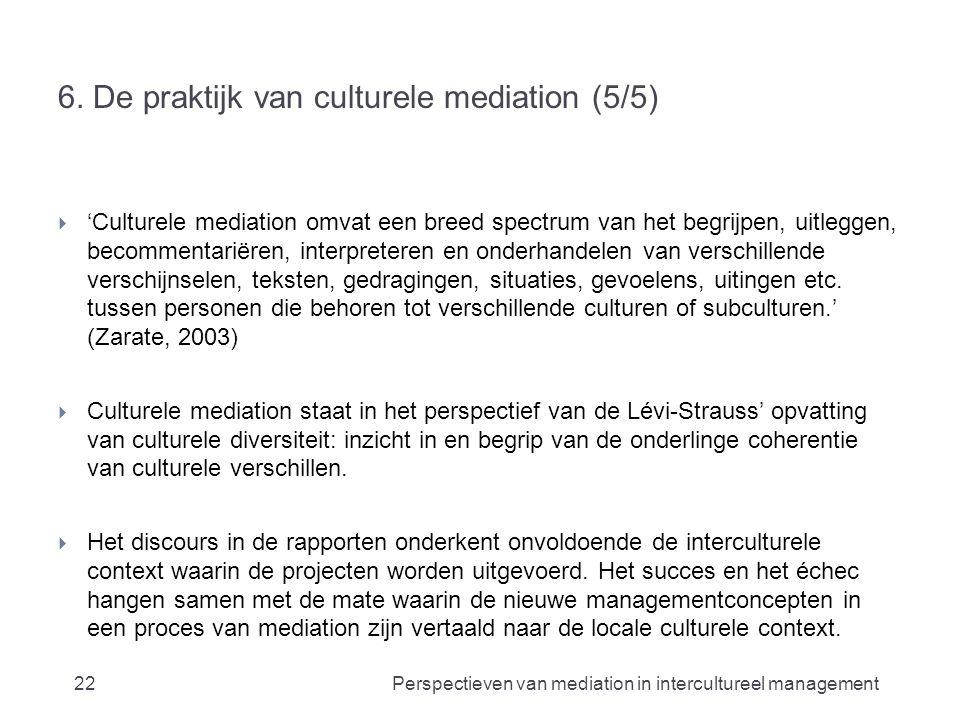6. De praktijk van culturele mediation (5/5)  'Culturele mediation omvat een breed spectrum van het begrijpen, uitleggen, becommentariëren, interpret