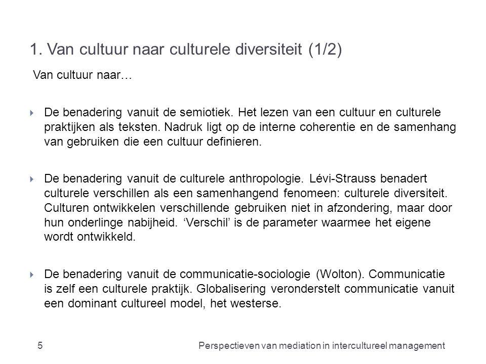 1. Van cultuur naar culturele diversiteit (1/2) Van cultuur naar…  De benadering vanuit de semiotiek. Het lezen van een cultuur en culturele praktijk