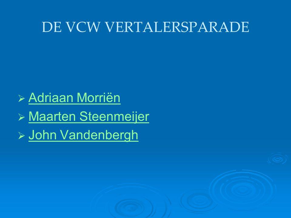 DE VCW VERTALERSPARADE   Adriaan Morriën Adriaan Morriën   Maarten Steenmeijer Maarten Steenmeijer   John Vandenbergh John Vandenbergh