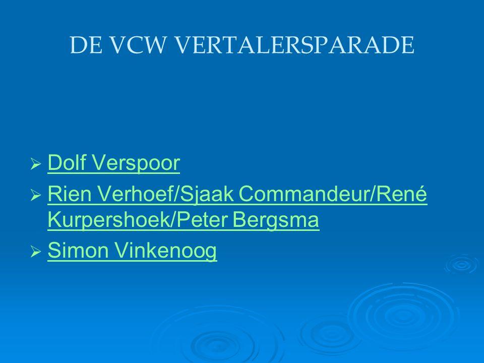 DE VCW VERTALERSPARADE   Dolf Verspoor Dolf Verspoor   Rien Verhoef/Sjaak Commandeur/René Kurpershoek/Peter Bergsma Rien Verhoef/Sjaak Commandeur/