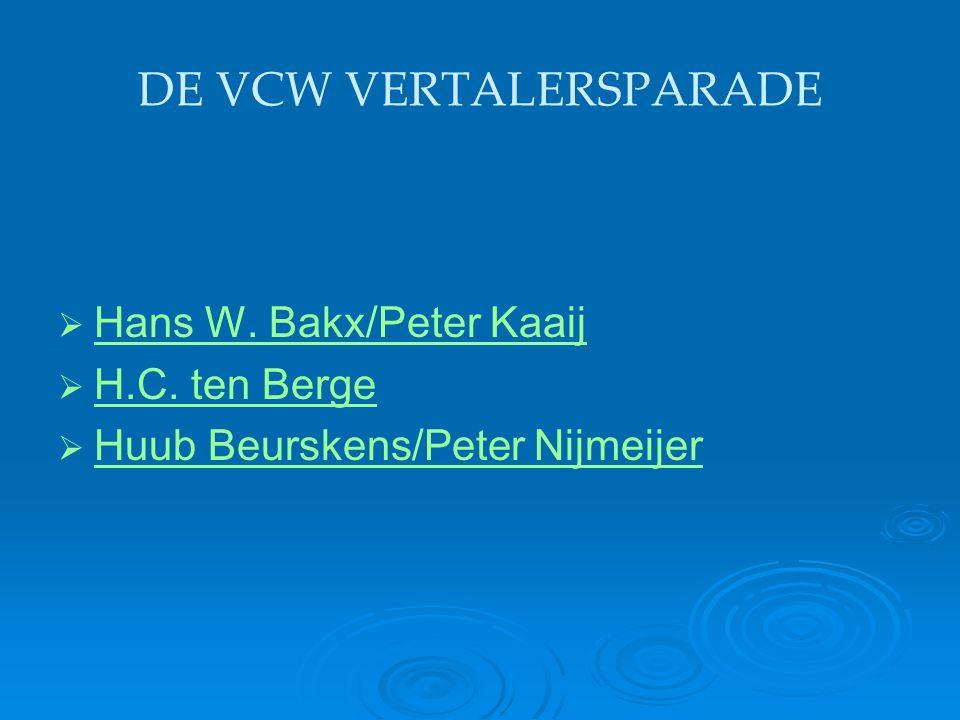 DE VCW VERTALERSPARADE   Hans W. Bakx/Peter Kaaij Hans W. Bakx/Peter Kaaij   H.C. ten Berge H.C. ten Berge   Huub Beurskens/Peter Nijmeijer Huub